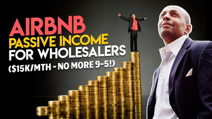 Airbnb Passive Income For Wholesalers