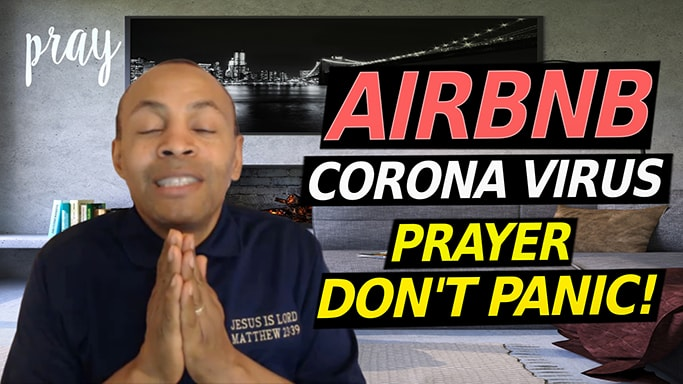 AIRBNB CORONAVIRUS PRAYER & NEW AIRBNB CORONA BUSINESS OPPORTUNITIES!